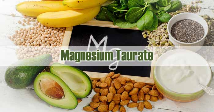 Introduction To Magnesium Taurate Good For